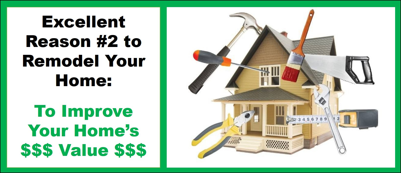 Excellent Reason to Remodel #2 - to improve home value